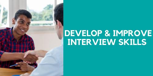 Develop & Improve Interview Skills