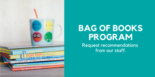 Bag of Books Program: request recommendations from our staff
