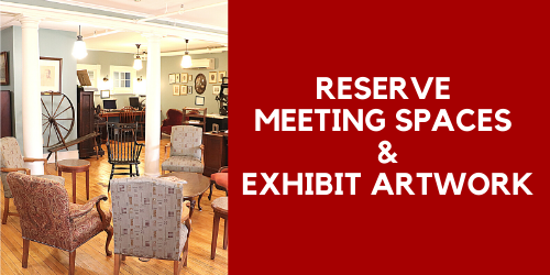 How to Reserve Meeting Spaces and Exhibit Artwork