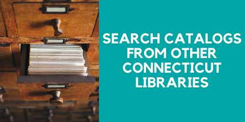 search catalogs of other Connecticut libraries.