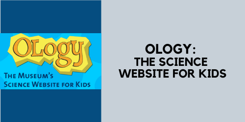 Ology, a science website for kids