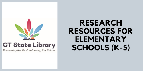 CT State Library research resources for elementary school students grades K through 5