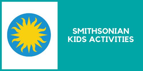Smithsonian Kids Activities