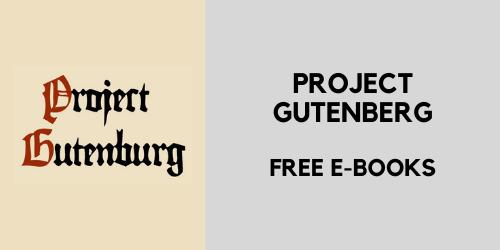Project Gutenberg for free e-books in the public domain