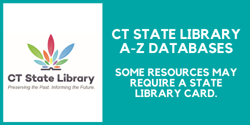 Connecticut State Library A-Z databases. Some databases may require a state library card.