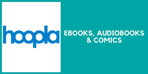 Hoopla for ebooks, audiobooks, comics and more